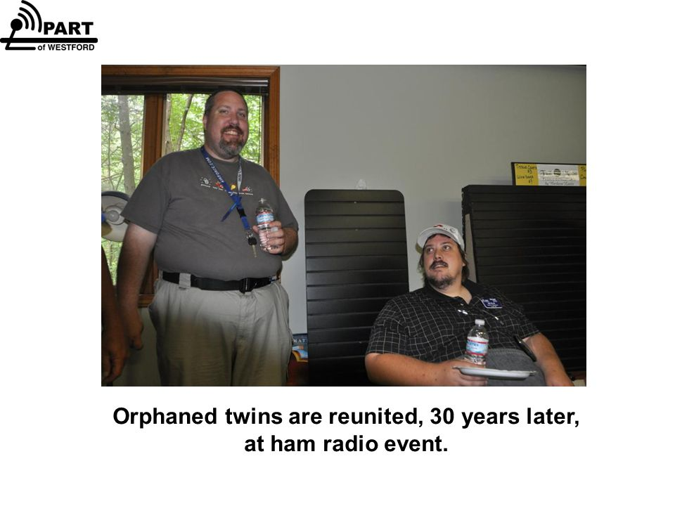 Orphaned twins are reunited, 30 years later, at ham radio event.