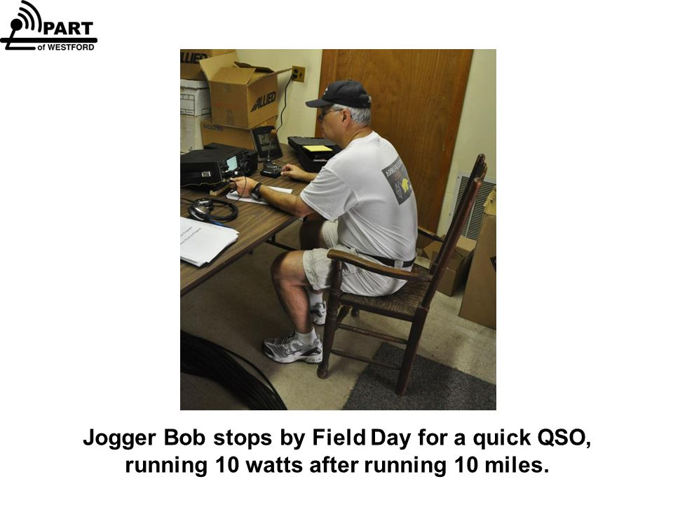 Jogger Bob stops by Field Day for a quick QSO, running 10 watts after running 10 miles.