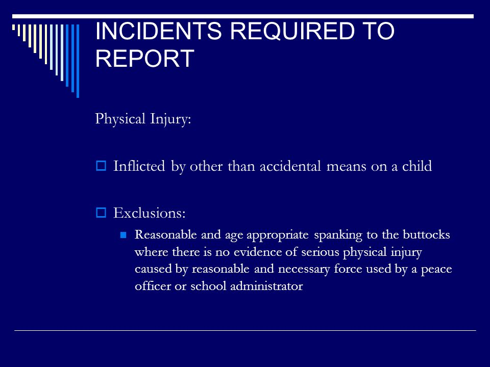 CHILD ABUSE REPORTING  Call 1-800-442-4918  Make sure you have the student's name, address, birth date, parents' name and siblings' names available  Written report must follow within 36 hours or you may file online at http://dpss.co.riverside.ca.us/dpss/http://dpss.co.riverside.ca.us/dpss/  Let administration know ASAP (may need to involve SRO and Nurse)