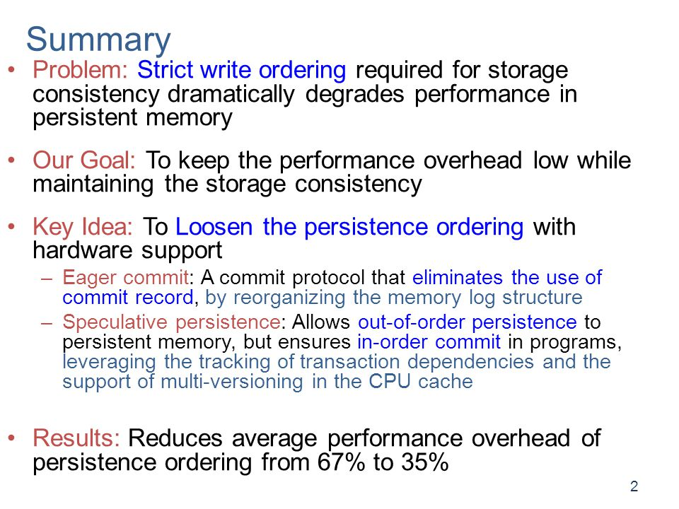 Outline Introduction and Background Existing Approaches Our Approach: Loose-Ordering Consistency –Eager Commit –Speculative Persistence Evaluation Conclusion 3