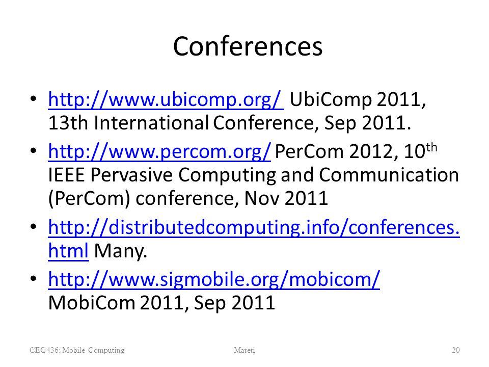 Conferences http://www.ubicomp.org/ UbiComp 2011, 13th International Conference, Sep 2011. http://www.ubicomp.org/ http://www.percom.org/ PerCom 2012,