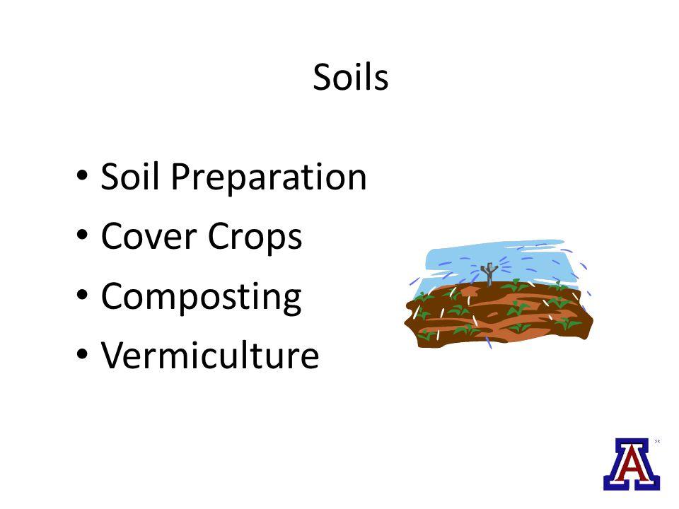 Soils Soil Preparation Cover Crops Composting Vermiculture