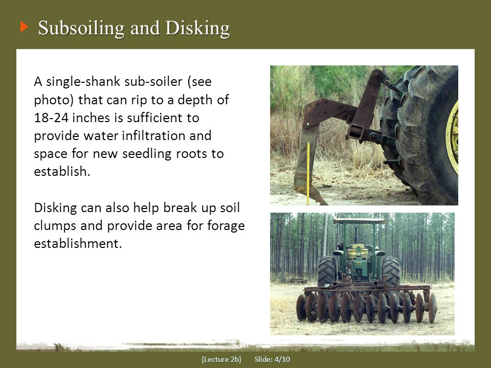 Contouring Subsoiling should be carried out along the natural contour of the land to avoid erosion.