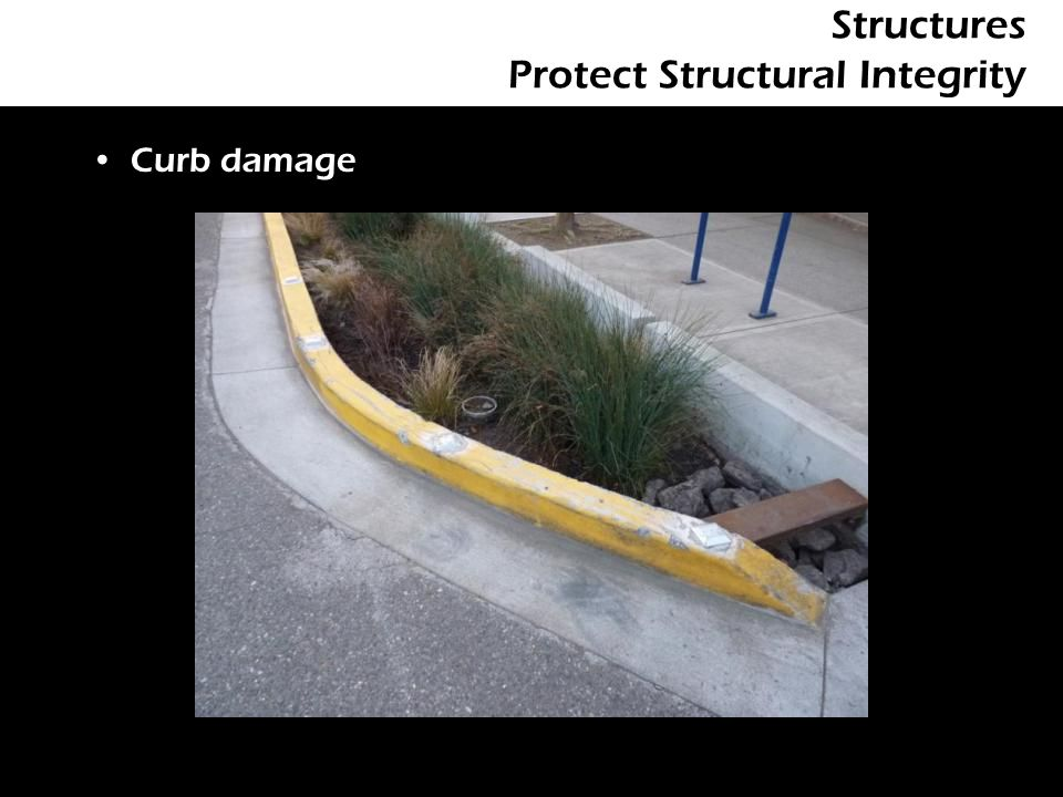Structures Protect Structural Integrity Curb damage