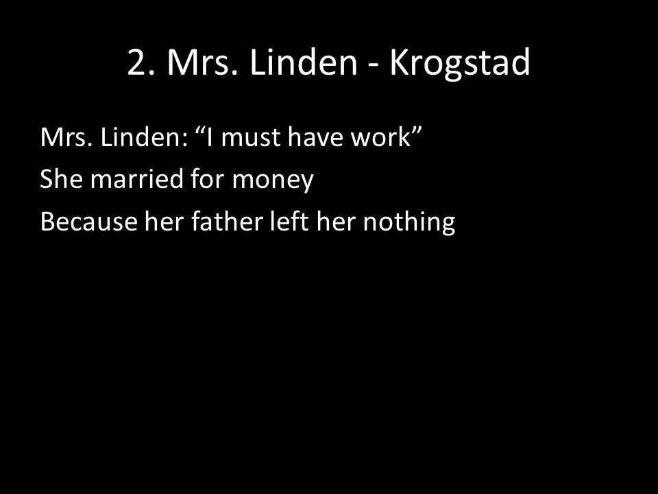 2. Mrs. Linden - Krogstad Mrs.