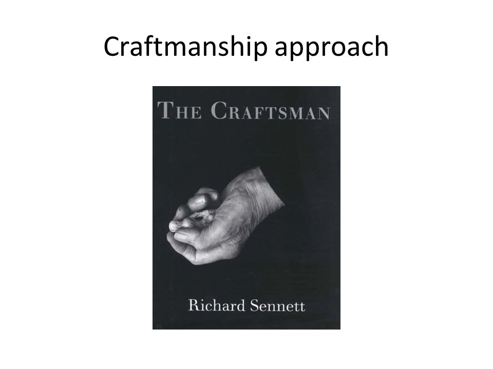 Craftmanship approach