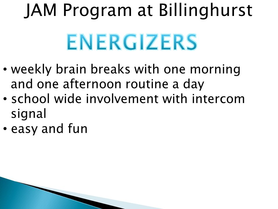 JAM Program at Billinghurst weekly brain breaks with one morning and one afternoon routine a day school wide involvement with intercom signal easy and fun