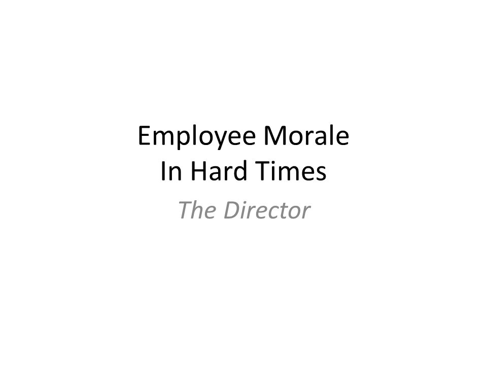 Director Sets the Tone Operations Communication initiative: walk around and ask supervisors in their area Agree upon adjustments to meet new conditions Some try to do the same with fewer people, others cut back services as they are cut.