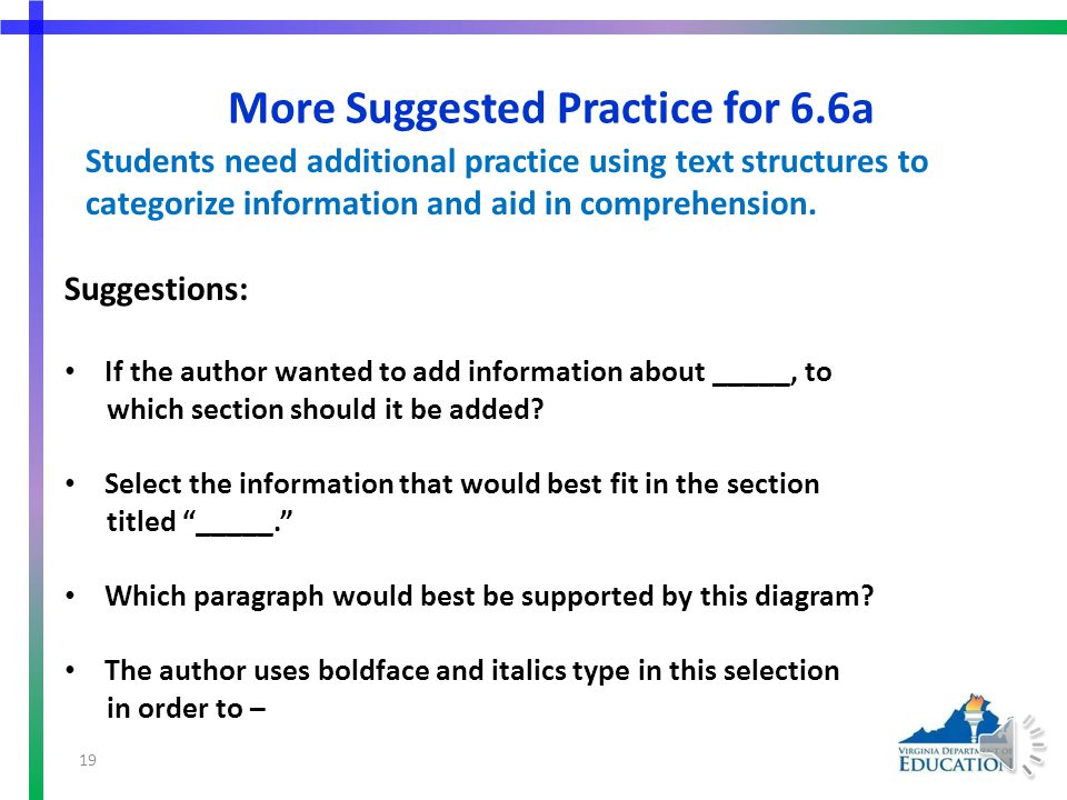 Suggested Practice for SOL 6.6a Students need additional practice using text structures to categorize information and aid in comprehension.