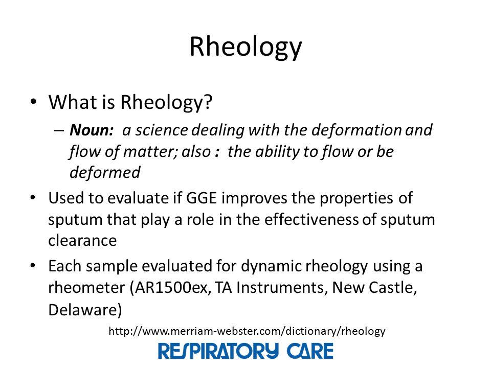 Rheology What is Rheology.