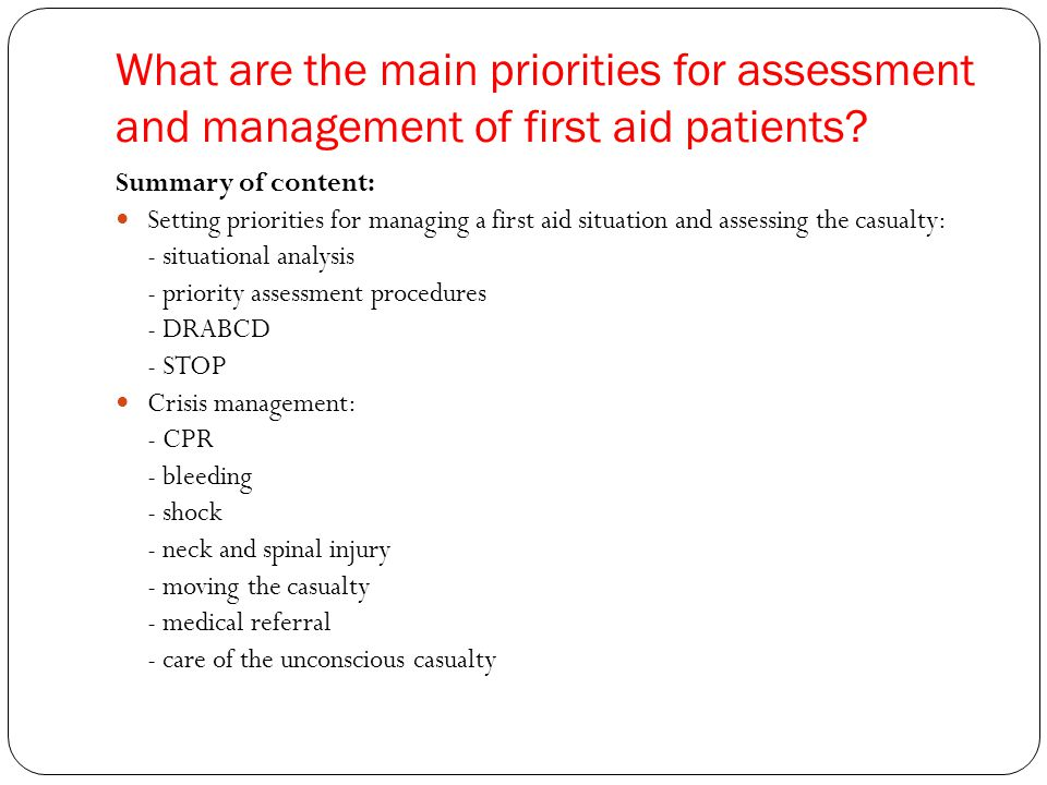 What are the main priorities for assessment and management of first aid patients.