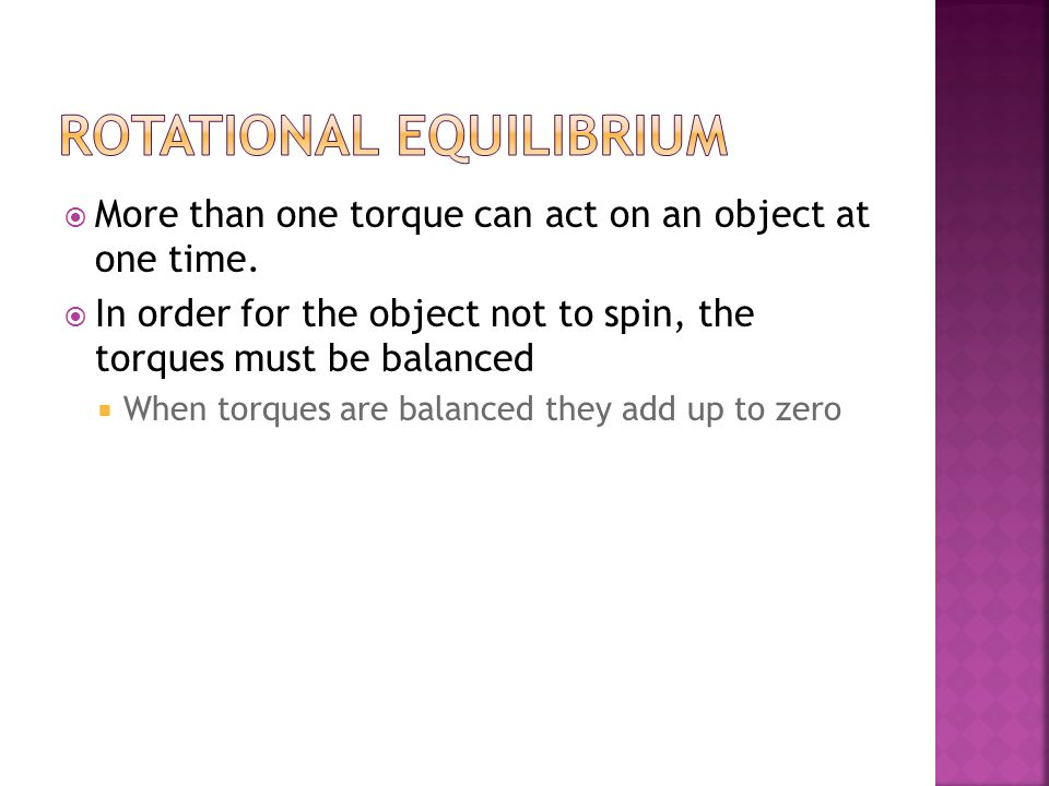  Torques can cause objects to rotate either clockwise or counterclockwise.