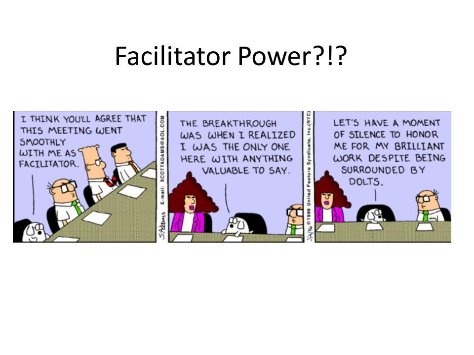 Facilitator Power?!?
