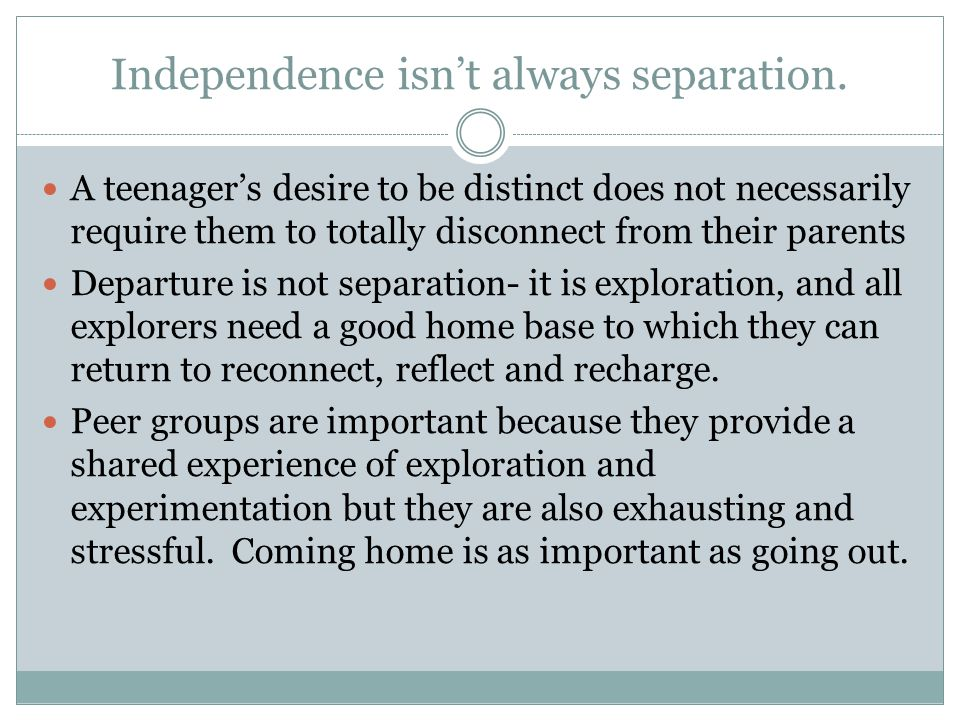 Independence isn't always separation.