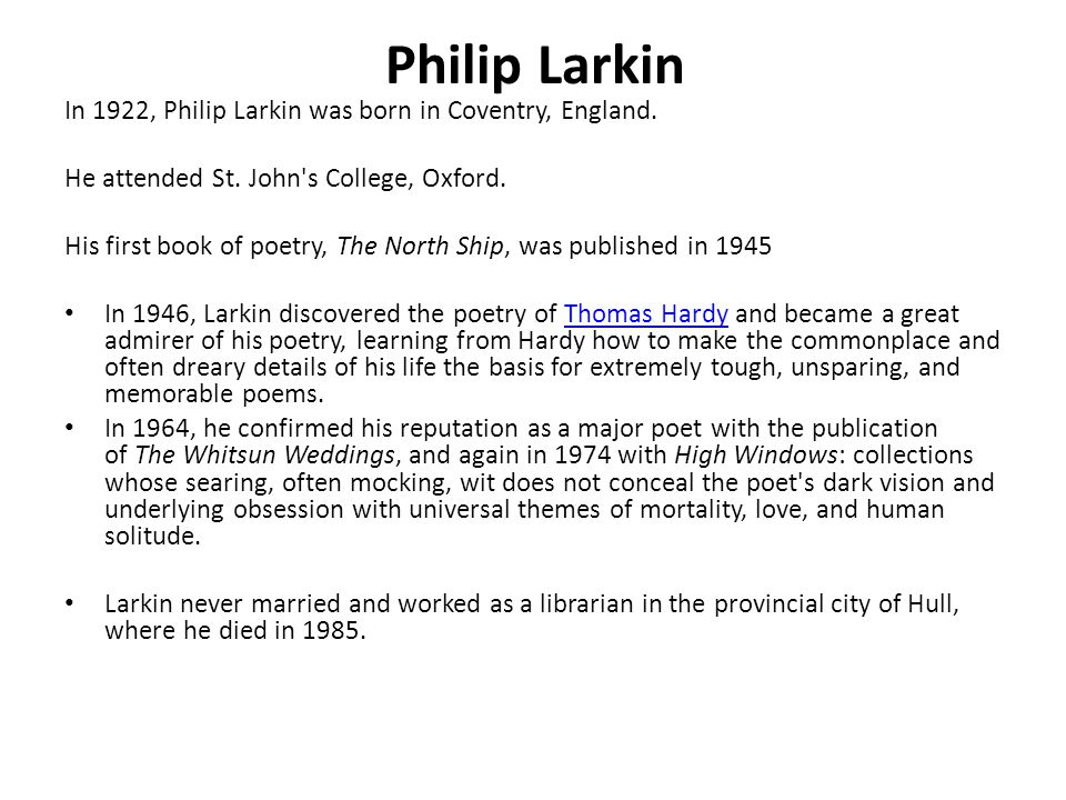 In 1922, Philip Larkin was born in Coventry, England.