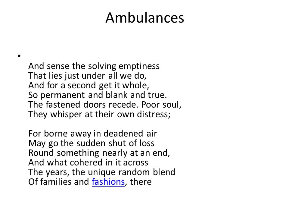 Ambulances At last begin to loosen.