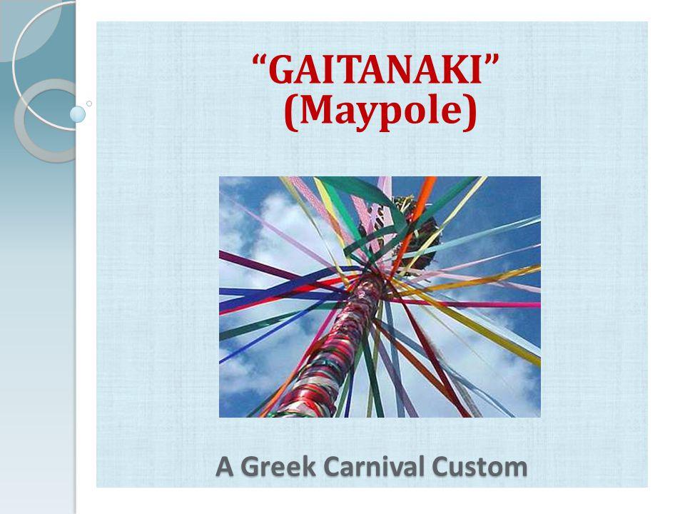 A Greek Carnival Custom GAITANAKI (Maypole)