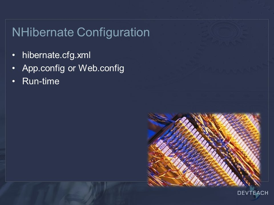 NHibernate Configuration hibernate.cfg.xml App.config or Web.config Run-time