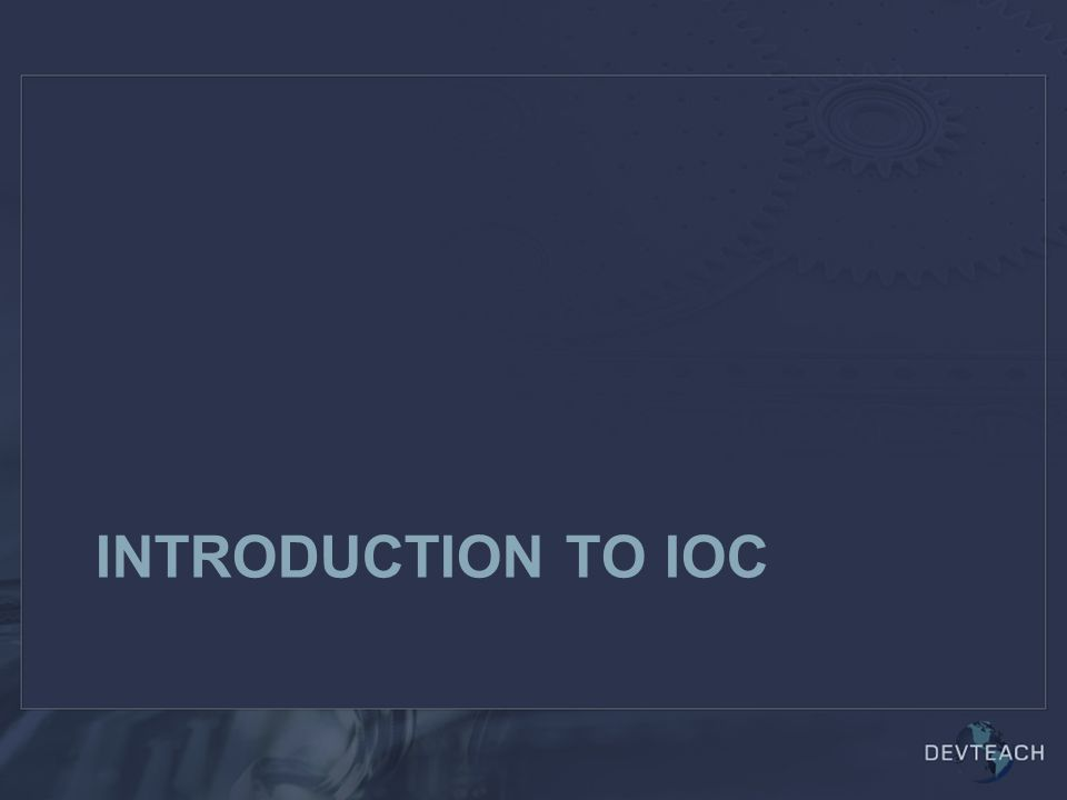 INTRODUCTION TO IOC