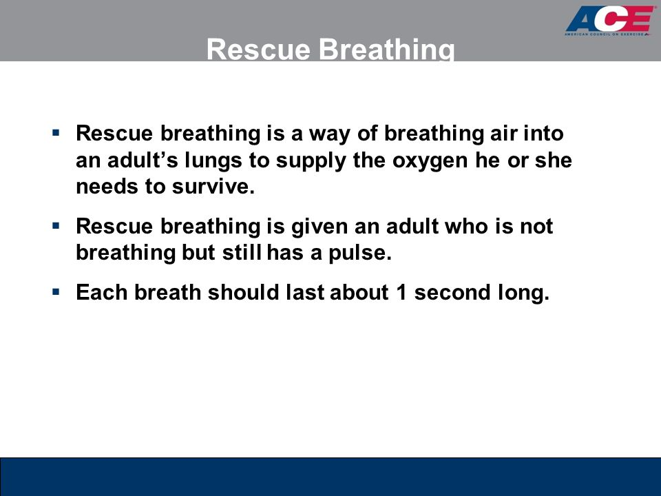 Rescue Breathing  Rescue breathing is a way of breathing air into an adult's lungs to supply the oxygen he or she needs to survive.  Rescue breathin