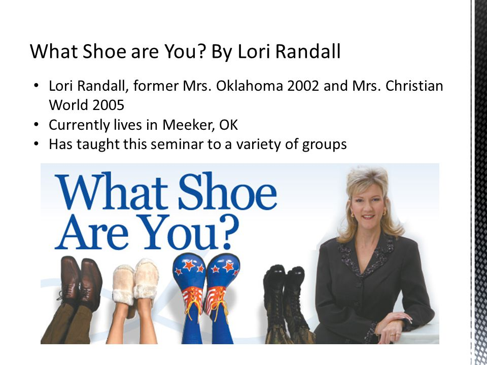Lori Randall, former Mrs. Oklahoma 2002 and Mrs. Christian World 2005 Currently lives in Meeker, OK Has taught this seminar to a variety of groups