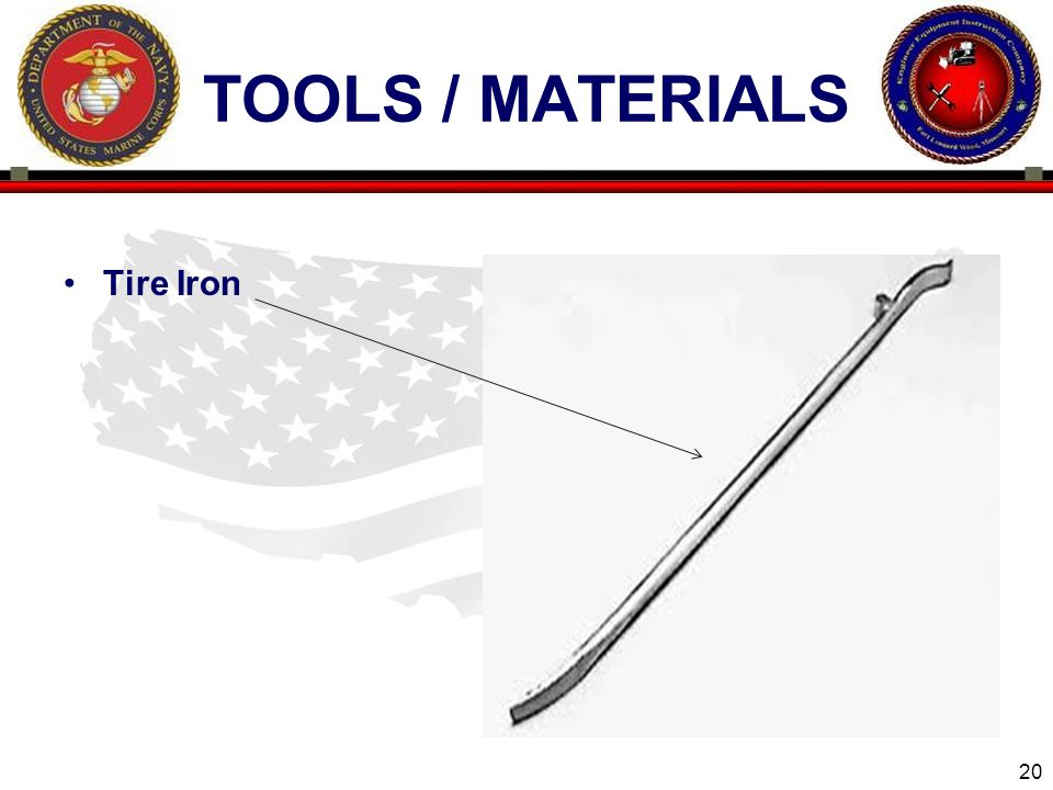 20 ENGINEER EQUIPMENT INSTRUCTION COMPANY TOOLS / MATERIALS Tire Iron
