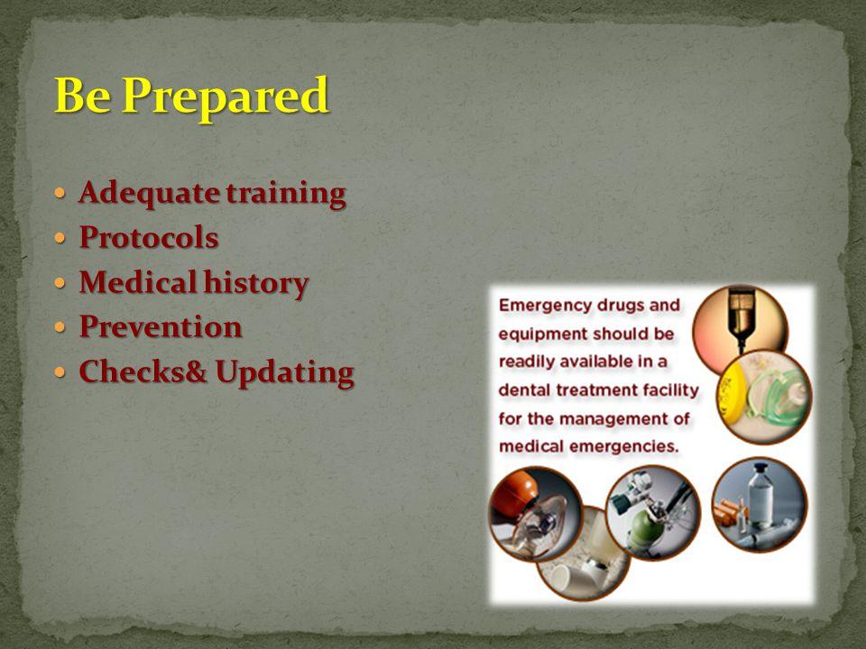 Adequate training Adequate training Protocols Protocols Medical history Medical history Prevention Prevention Checks& Updating Checks& Updating