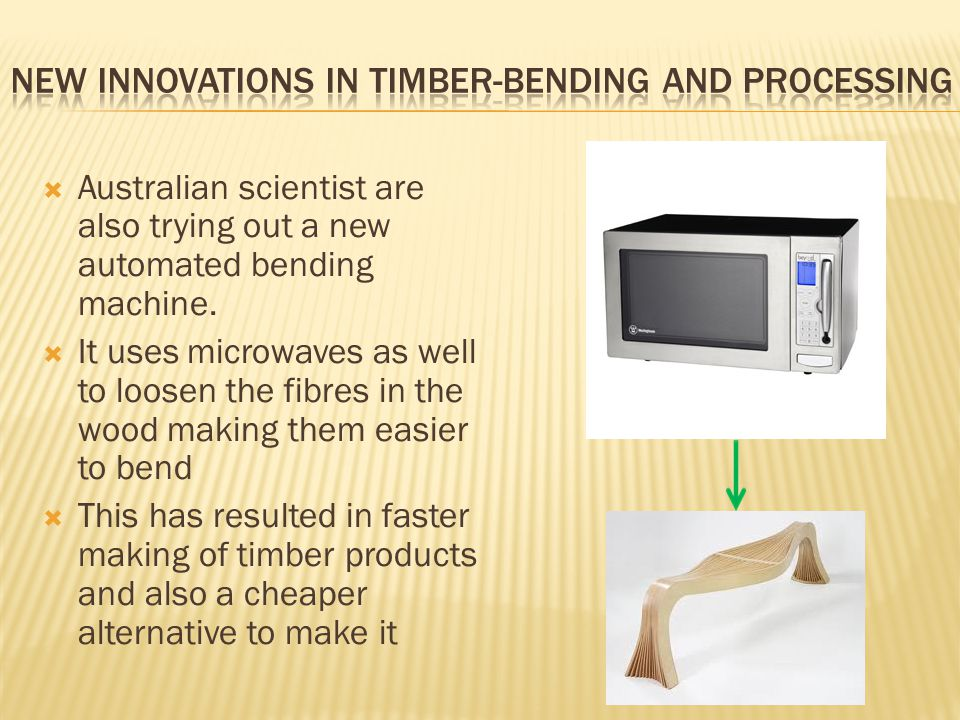  Australian scientist are also trying out a new automated bending machine.