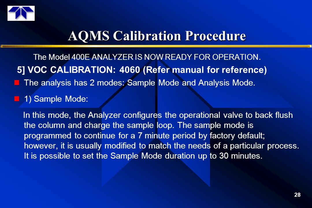 AQMS Calibration Procedure 28 The Model 400E ANALYZER IS NOW READY FOR OPERATION.