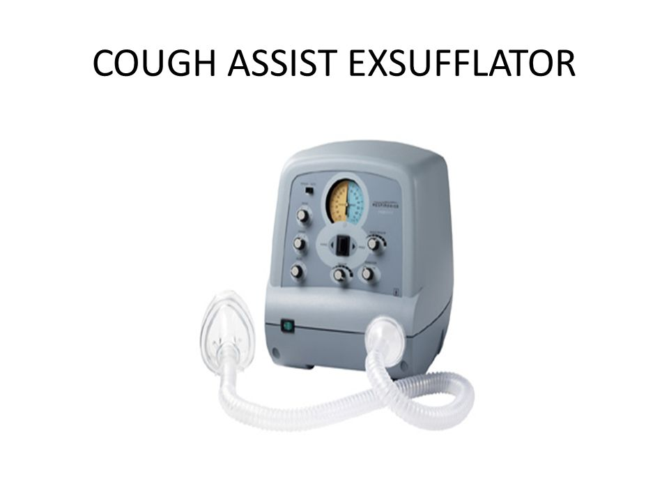 COUGH ASSIST EXSUFFLATOR