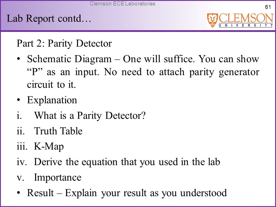 """61 Clemson ECE Laboratories Lab Report contd… Part 2: Parity Detector Schematic Diagram – One will suffice. You can show """"P"""" as an input. No need to a"""