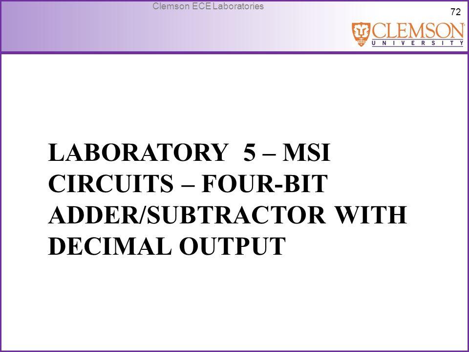 72 Clemson ECE Laboratories LABORATORY 5 – MSI CIRCUITS – FOUR-BIT ADDER/SUBTRACTOR WITH DECIMAL OUTPUT