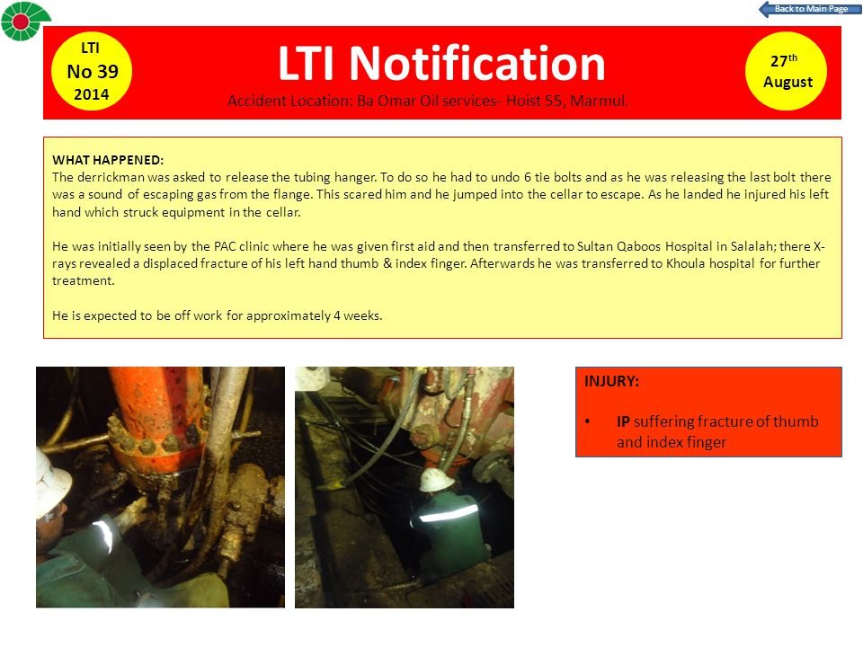 LTI Notification WHAT HAPPENED: The derrickman was asked to release the tubing hanger.