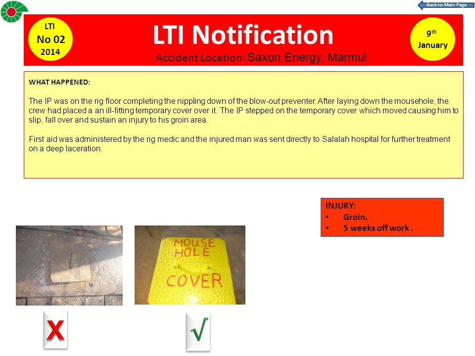 LTI Notification 9 th January LTI No 02 2014 WHAT HAPPENED: The IP was on the rig floor completing the nippling down of the blow-out preventer.