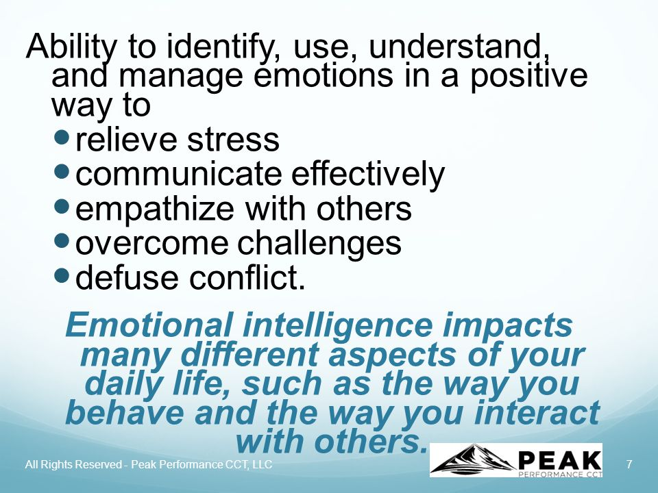 8 If you have high emotional intelligence you are able to recognize your own emotional state and the emotional states of others, and engage with people in a way that draws them to you.