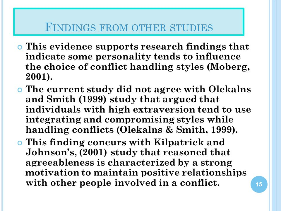 F INDINGS FROM OTHER STUDIES This evidence supports research findings that indicate some personality tends to influence the choice of conflict handlin