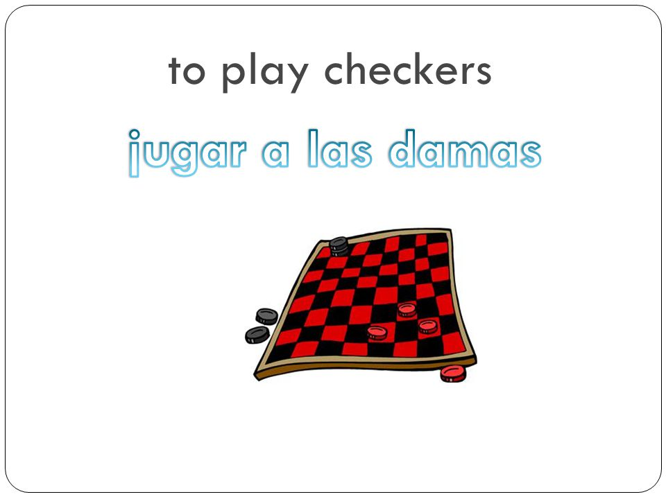 to play checkers