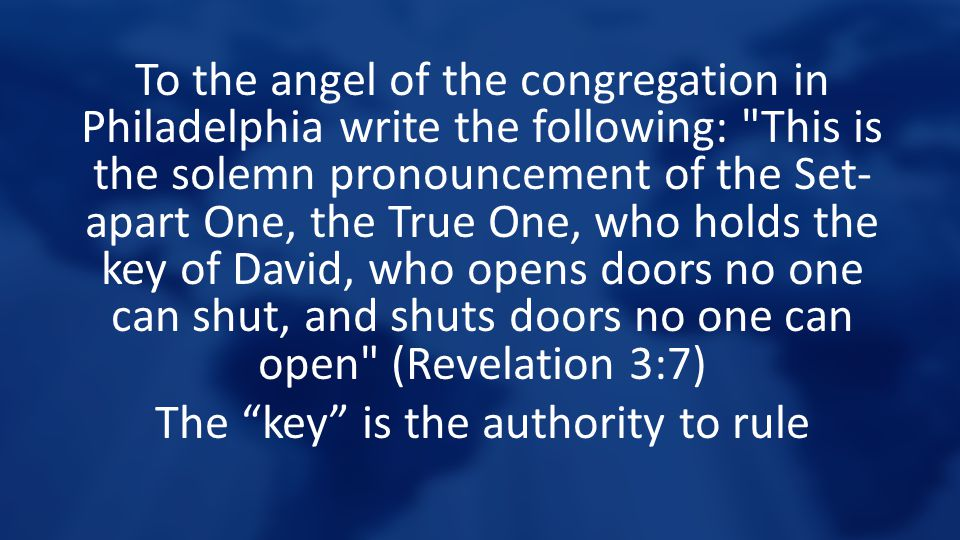 To the angel of the congregation in Philadelphia write the following: