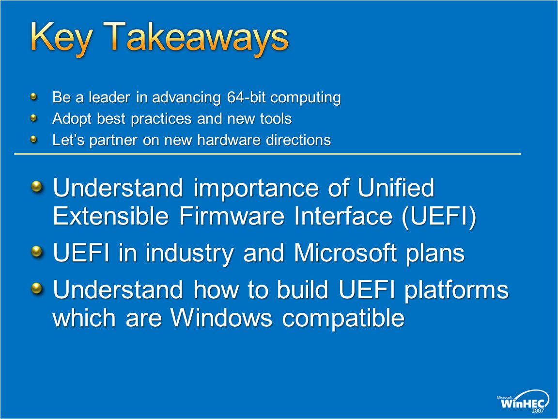 2 key audiences, 2 focuses Interested in UEFI and Microsoft's position.