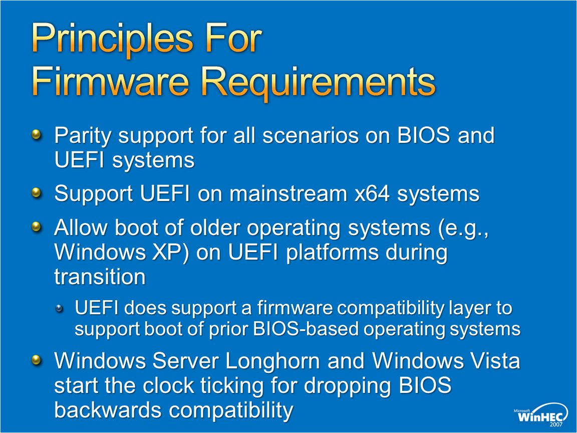Parity support for all scenarios on BIOS and UEFI systems Support UEFI on mainstream x64 systems Allow boot of older operating systems (e.g., Windows