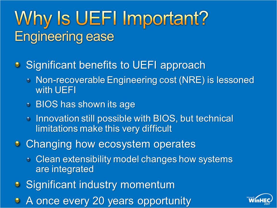 64-bit Client and Server support in the Windows Server Longhorn timeframe Parity support for all BIOS-based platform scenarios on UEFI platforms Native deployment and boot on UEFI platforms