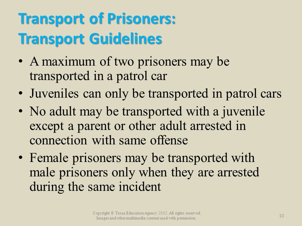 Copyright © Texas Education Agency 2012. All rights reserved. Images and other multimedia content used with permission. Transport of Prisoners: Transp