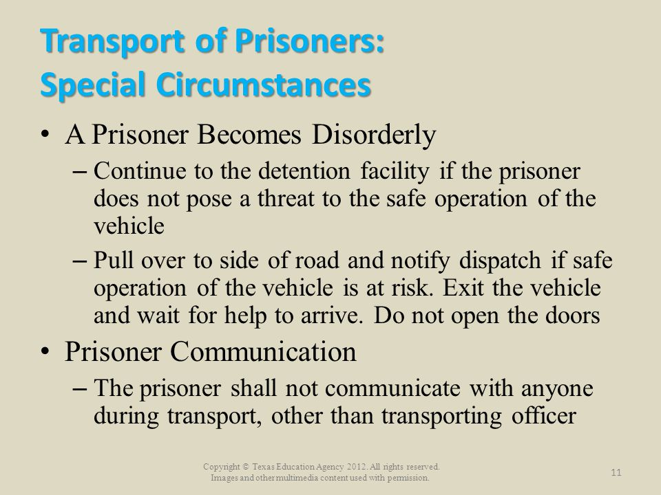 Copyright © Texas Education Agency 2012. All rights reserved. Images and other multimedia content used with permission. Transport of Prisoners: Specia