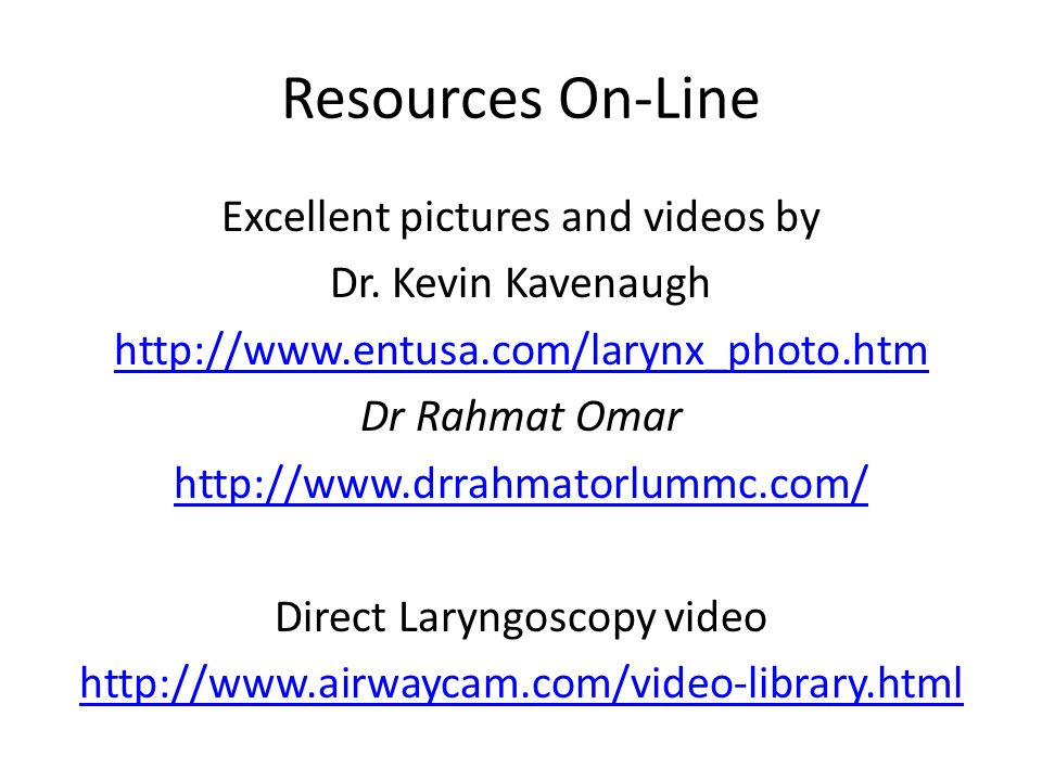 Resources On-Line Excellent pictures and videos by Dr.
