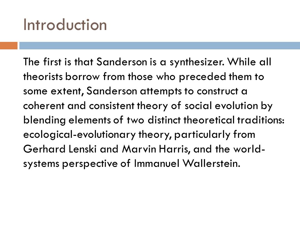 Introduction The first is that Sanderson is a synthesizer. While all theorists borrow from those who preceded them to some extent, Sanderson attempts