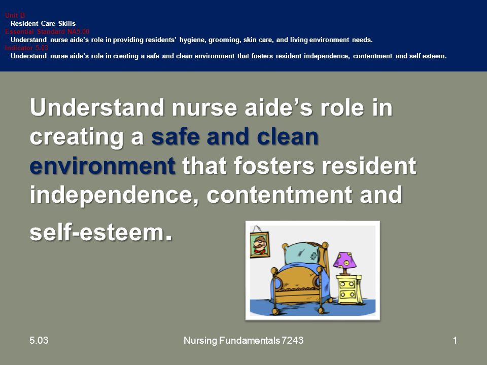 32 Close curtains to provide privacy when doing a procedureClose curtains to provide privacy when doing a procedure Assure personal items are convenient to promote independence and safetyAssure personal items are convenient to promote independence and safety 5.03Nursing Fundamentals 7243 Guidelines For Arrangement Of Unit