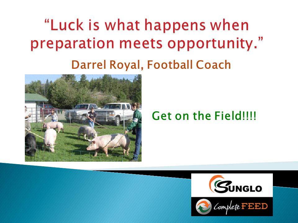 Darrel Royal, Football Coach Get on the Field!!!!