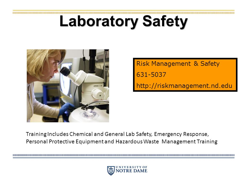 University of Notre Dame Department of Risk Management and Safety 2013 General Lab Refresher Training