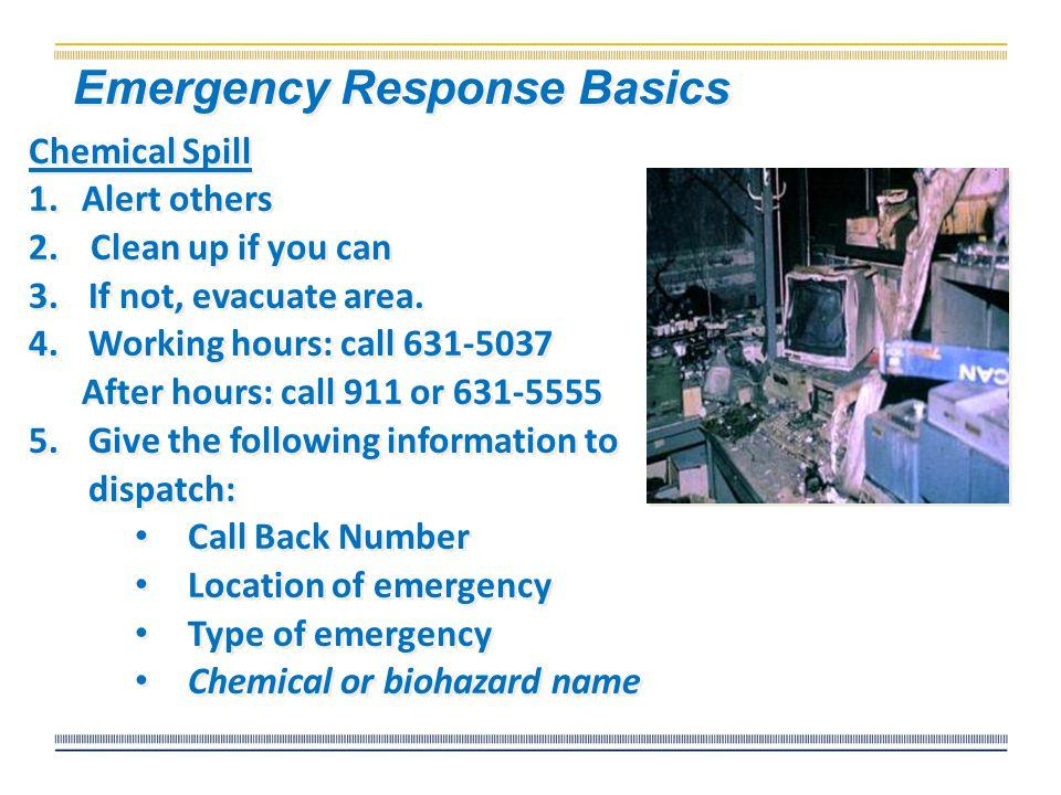 Fire 1.Alert others 2. Close doors; pull fire alarm 3.