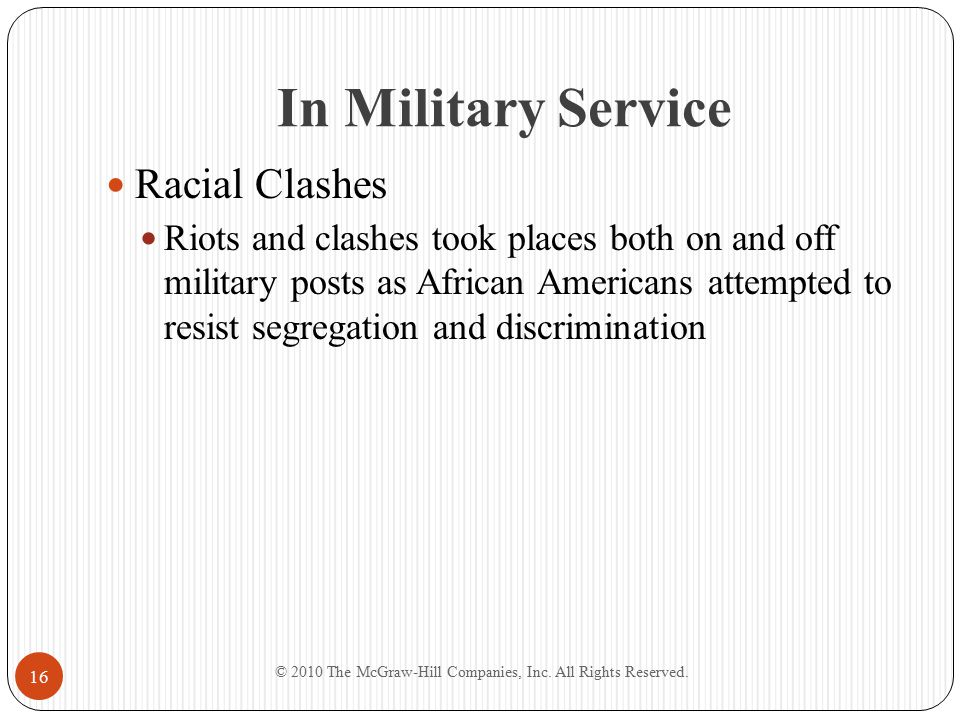 In Military Service Racial Clashes Riots and clashes took places both on and off military posts as African Americans attempted to resist segregation a